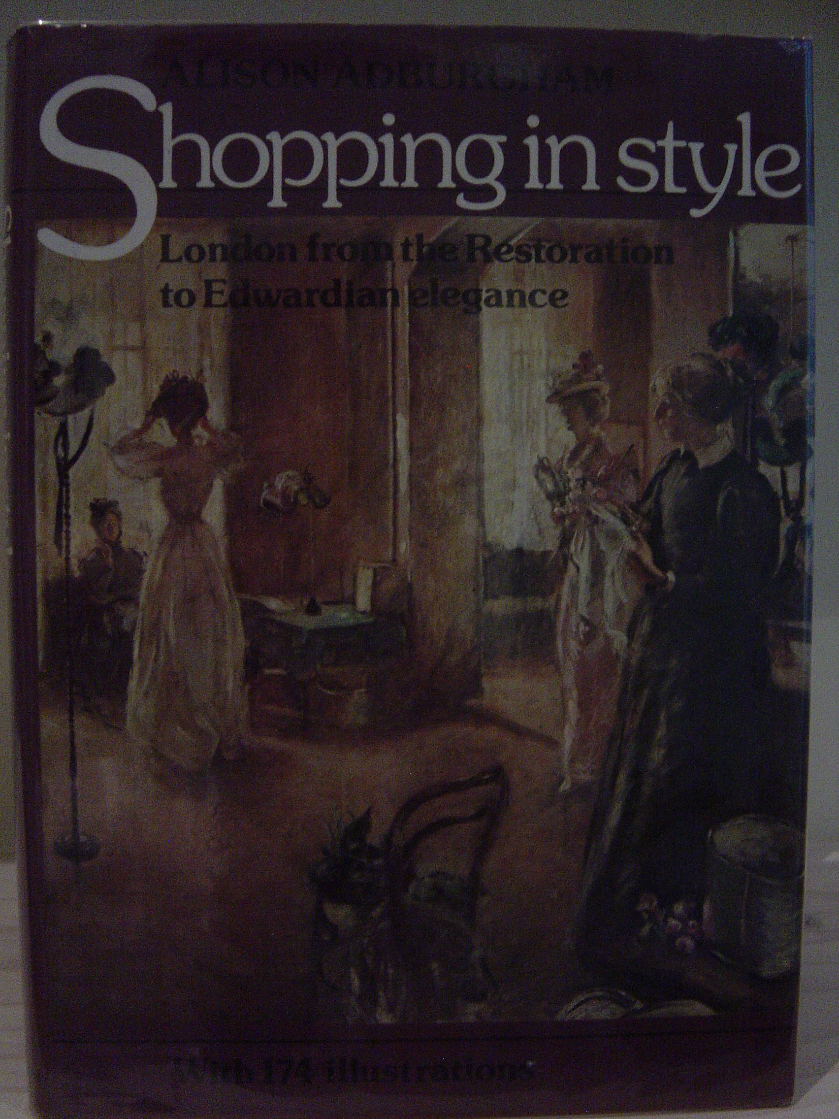 Image for Shopping in Style: London from the Restoration to Edwardian Elegance