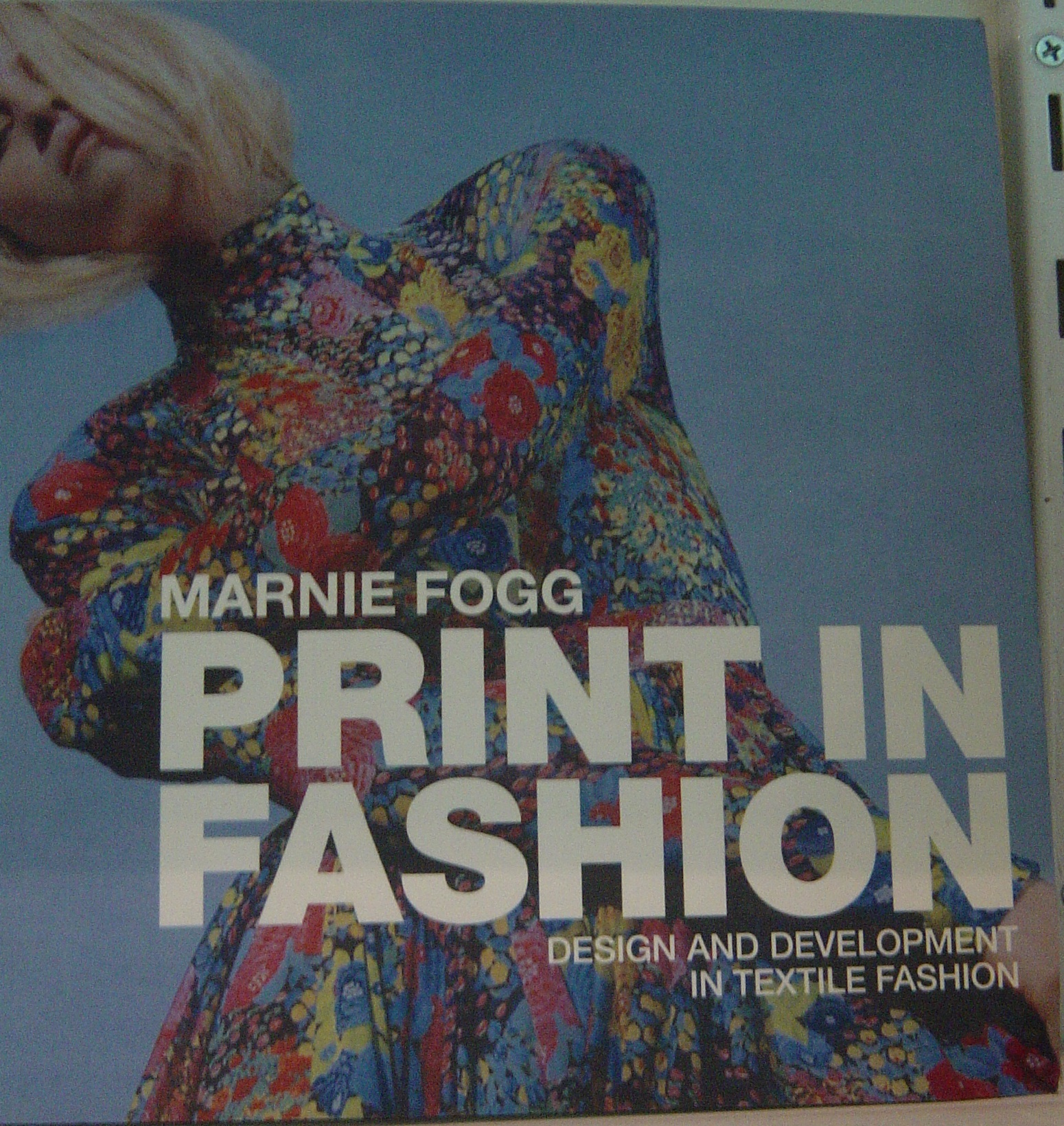 Image for Print in Fashion: Design and Development in Fashion Textiles