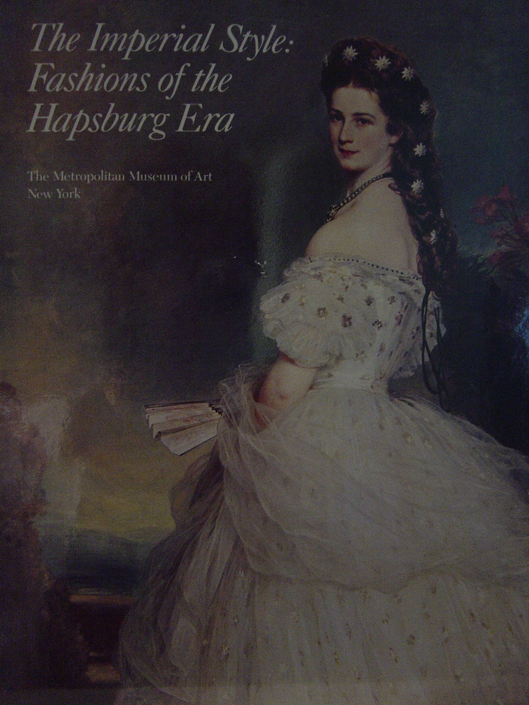Image for The Imperial Style : fashions of The Hapsburg Era