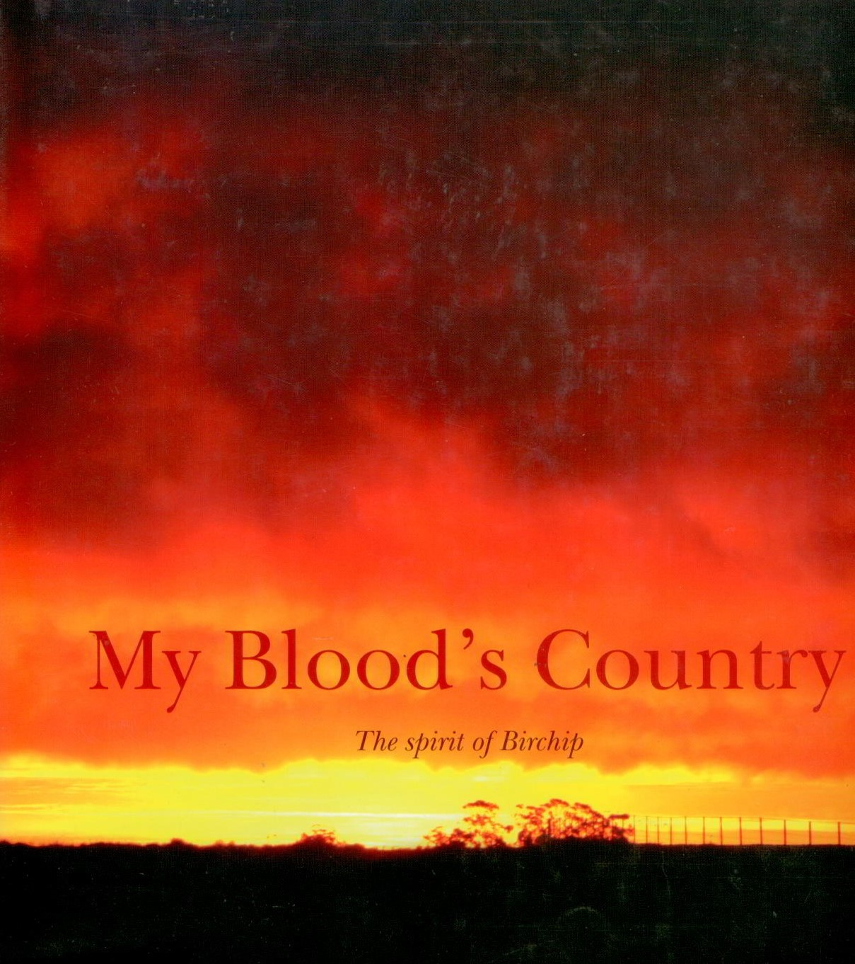 Image for My Blood's Country : The Spirit of Birchip