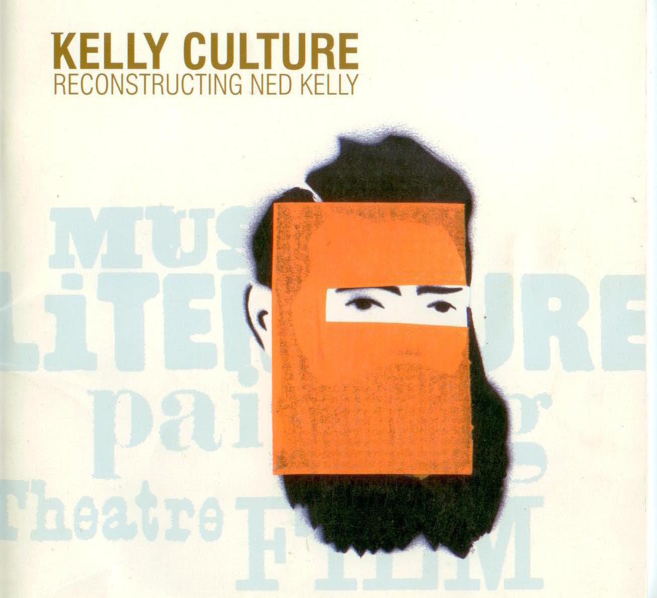 Image for Kelly Culture : Reconstructing Ned Kelly