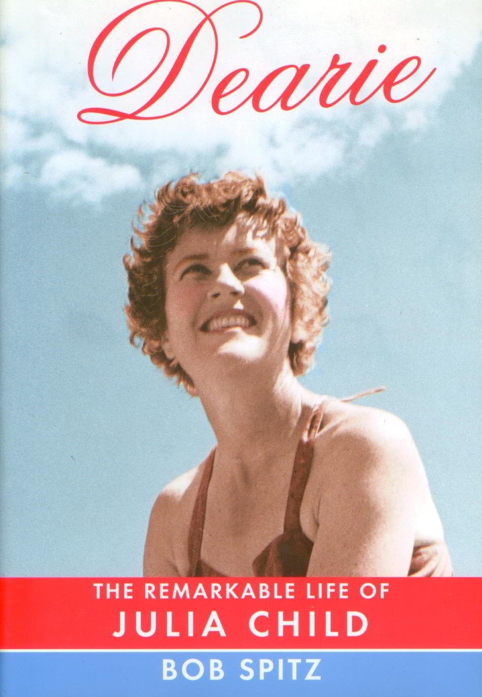 Image for Dearie : The remarkable life of Julia Child
