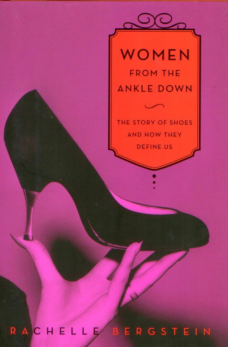 Image for Women from the Ankle Down : The story of Shoes and how they Define Us