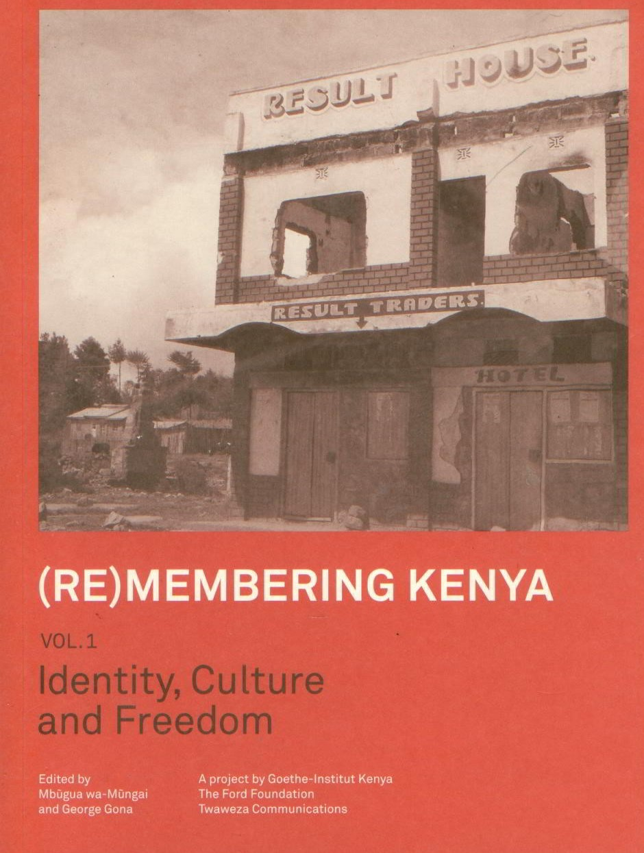 Image for (Re)membering Kenya : Volume 1 Identity, Culture and Freedom