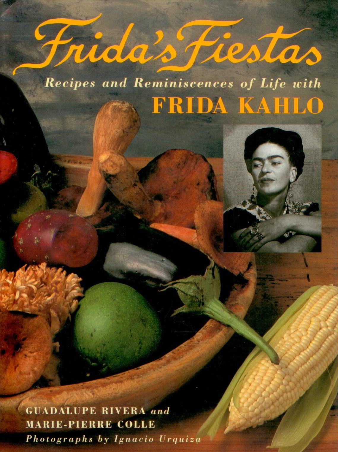 Image for Frida's Fiestas : Recipes and Reminiscences of Life with Frida Kahlo