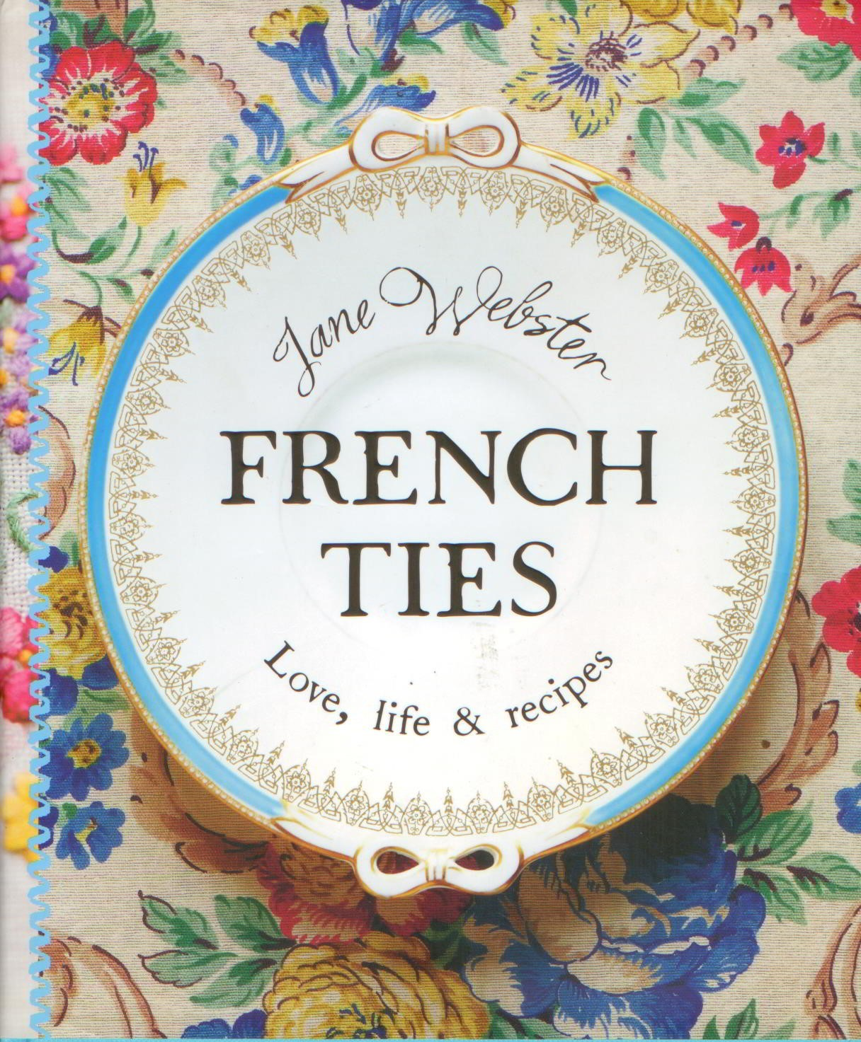 Image for French Ties : love, Life & Recipes