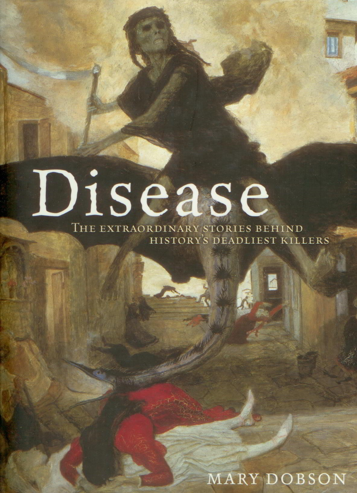 Image for Disease: The Story of Disease and Mankind's Continuing Struggle Against It