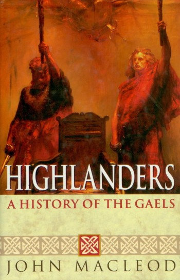Image for Highlanders: A History of the Gaels