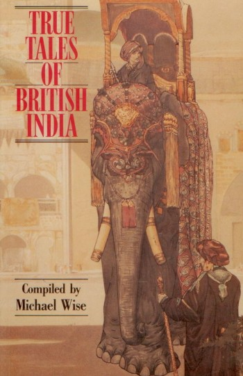 Image for True Tales of British India
