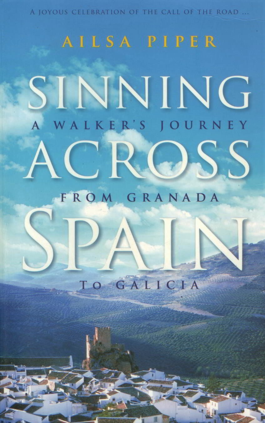 Image for Sinning Across Spain : a Walker's Journey from Granada to Galicia